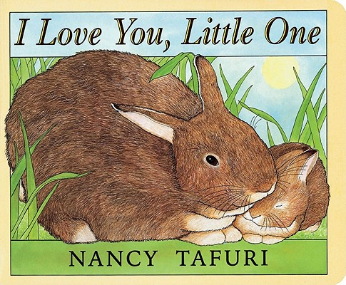 I Love You, Little One By Tafuri, Nancy