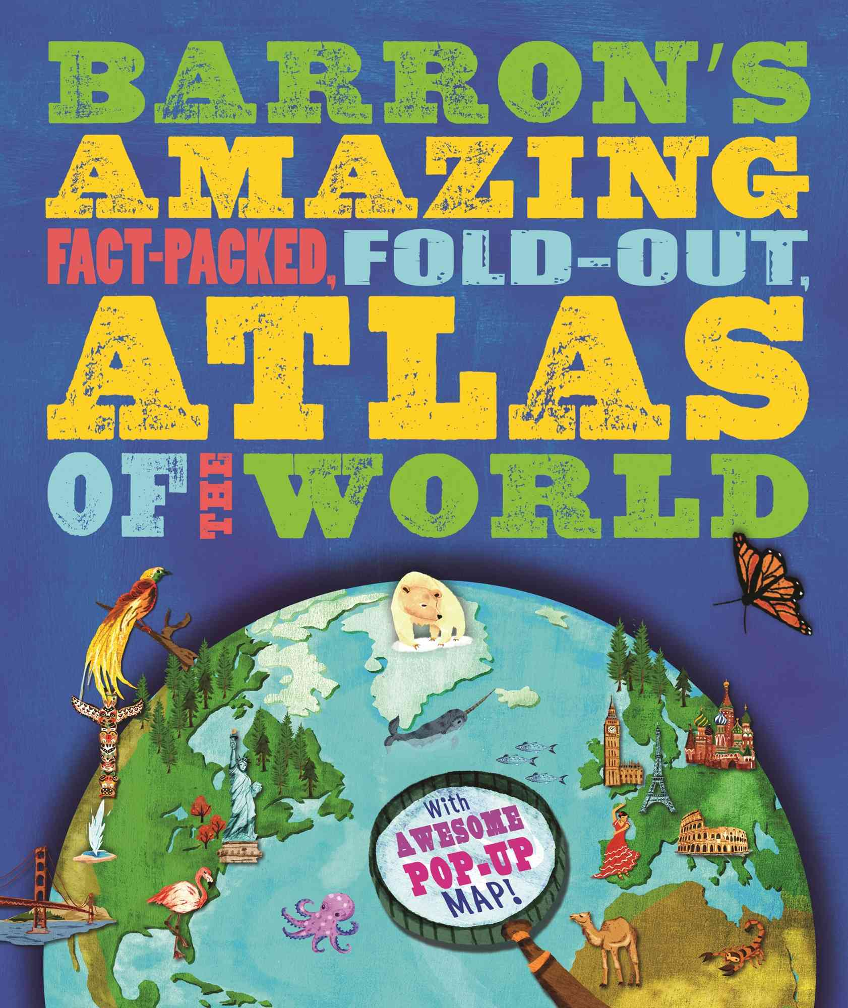 Barron's Amazing Fact-packed, Fold-out Atlas of the World By Green, Jen/ Engel, Christine (ILT)