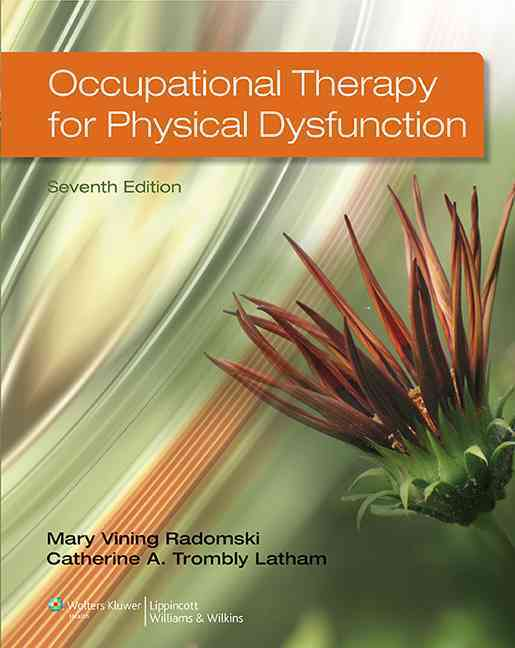 Occupational Therapy for Physical Dysfunction By Radomski, Mary Vining/ Trombly, Catherine A.